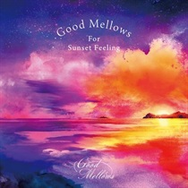 GOOD MELLOWS FOR SUNSET FEELING EP  (USED)