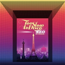 TOO SLOW TO DISCO NEO - EN FRANCE