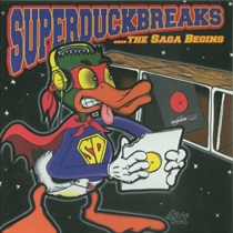 SUPER DUCK BREAKS ...THE SAGA BEGINS (USED)