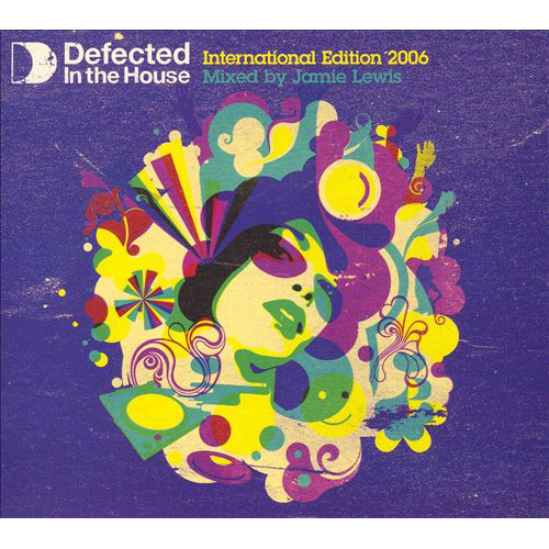 DEFECTED IN THE HOUSE INTERNATIONAL INTERNATIONAL EDITION '2006