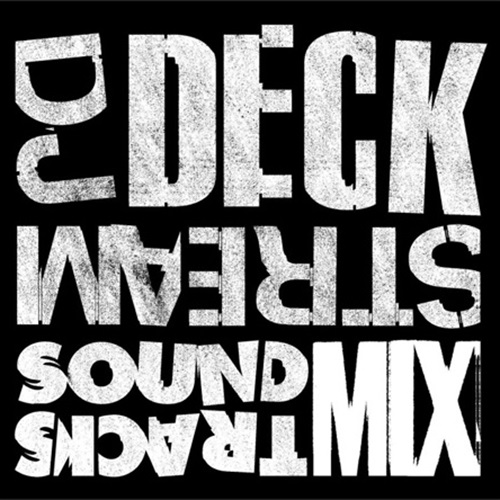 DJ DECKSTREAM SOUNDTRACKS MIX