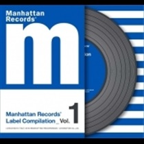 MANHATTAN RECORDS® LABEL COMPILATION VOL.1