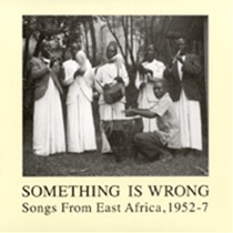 Songs From East Africa 1952-7