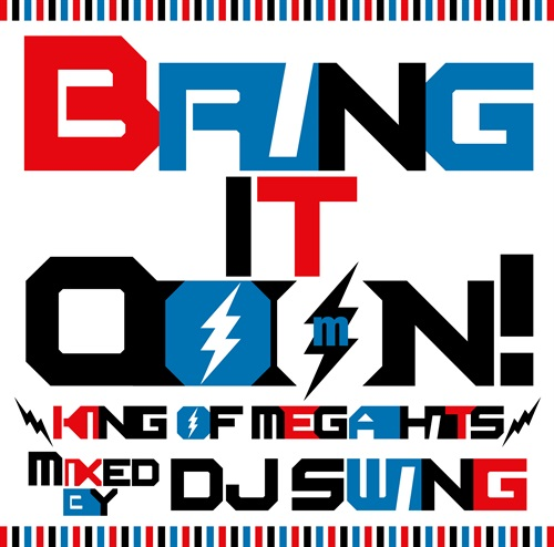 BRING IT OOON! -KING OF MEGA HITS-
