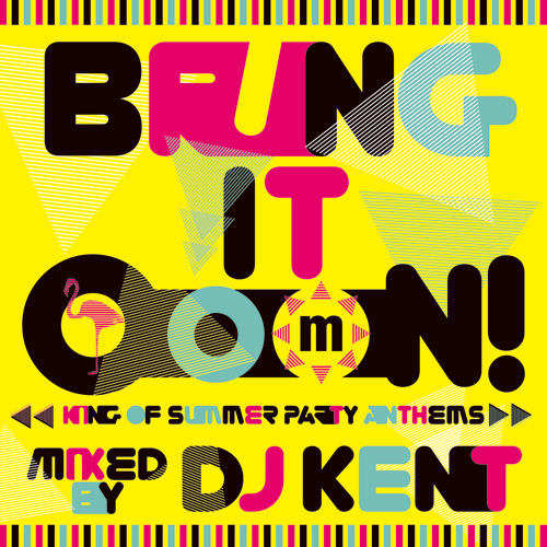 BRING IT OOON! -KING OF SUMMER PARTY ANTHEMS-