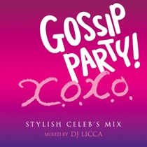 GOSSIP PARTY! X.O.X.O. -STYLISH CELEB'S MIX-