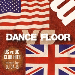 DANCE FLOOR -US VS UK CLUB HITS-