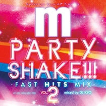 PARTY SHAKE!!! -FAST HITS MIX- VOL.2