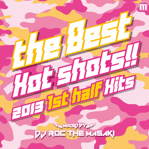 THE BEST HOT SHOTS!! 2013 1ST HALF HITS