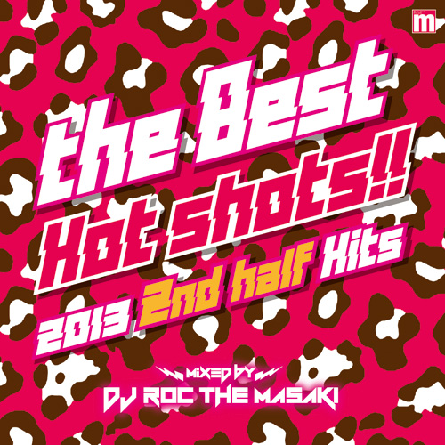 THE BEST HOT SHOTS!! 2013 2ND HALF HITS