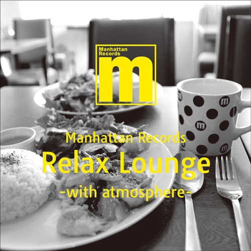RELAX LOUNGE -WITH ATMOSPHERE-
