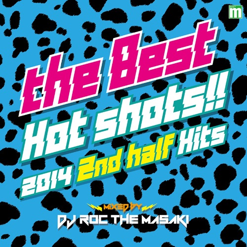 THE BEST HOT SHOTS!! 2014 2ND HALF HITS