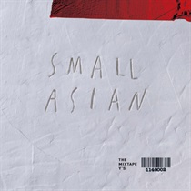 SMALL ASIAN THE MIXTAPE