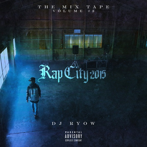 THE MIX TAPE VOLUME #2 -RAP CITY 2015-
