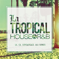 LA TROPICAL HOUSE R&B