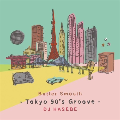 BUTTER SMOOTH -TOKYO 90S GROOVE