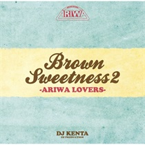 BROWN SWEETNESS 2 ARIWA LOVERS