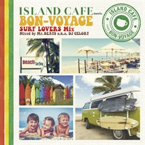 ISLAND CAFE MEETS BON-VOYAGE SURF LOVERS MIX