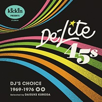 KICKIN PRESENTS DE-LITE 45S: DJ'S CHOICE