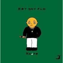 ERY DAY FLO