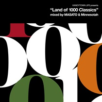 "KANDYTOWN LIFE PRESENTS ""LAND OF 1000 CLASSICS"""