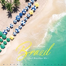 ISLAND CAFE MEETS BRAZIL ~SURF BRAZILIAN MIX~ MIXED BY DJ HASEBE