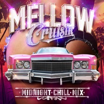 MELLOW Cruisin' -MIDNIGHT CHILL MIX-
