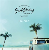 HONEY meets ISLAND CAFE –SURF DRIVING– Collaboration with JACK & MARIE