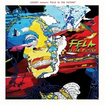 LEEROY PRESENTS: FELA IS THE FUTURE