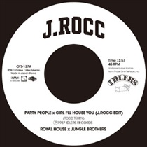 PARTY PEOPLE X GIRL I'LL HOUSE YOU (J.ROCC EDIT) / THE JOURNEY (J.ROCC EDIT)