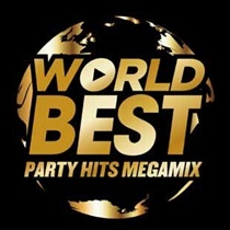 WORLD BEST -PARTY HITS MEGAMIX-