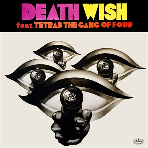 DEATH WISH feat. TETRAD THE GANG OF FOUR