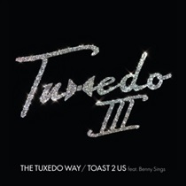 THE TUXEDO WAY / TOAST 2 US