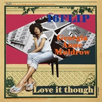 LOVE IT THOUGH FEAT GEORGIA ANNE MULDROW(7INCH)