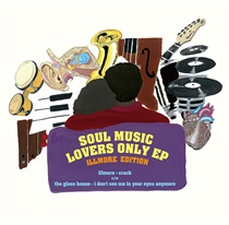 SOUL MUSIC LOVERS ONLY EP - illmore edition