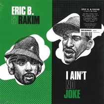 I AIN'T NO JOKE/ERIC B. IS ON THE CUT