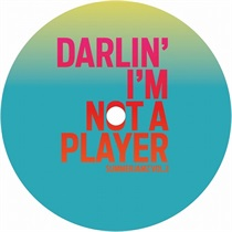 DARLIN' I'M NOT A PLAYER/REMINDING ME OF MELLOW
