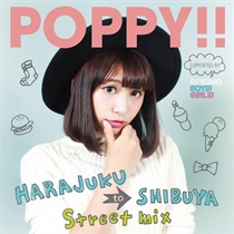 POPPY!! -HARAJUKU TO SHIBUYA STREET MIX- SUPPORTED BY DOKUMO BOYS! GIRLS!