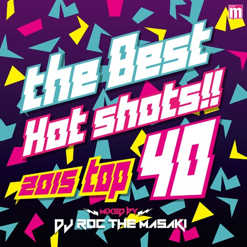THE BEST HOT SHOTS!! 2015 TOP 40