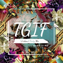 T.G.I.F -WEEKEND PARTY MIX-