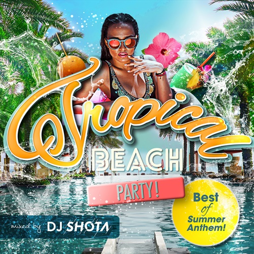 TROPICAL BEACH PARTY! -Best of Summer Anthem!-
