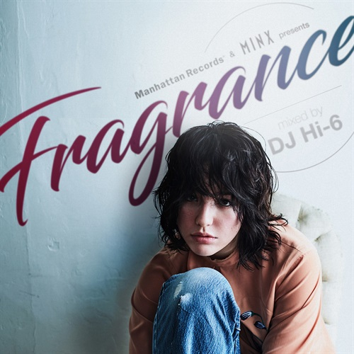 "MANHATTAN RECORDS® & MINX PRESENTS ""FRAGRANCE"""