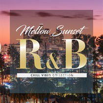 MELLOW SUNSET R&B - CHILL VIBES COLLECTION