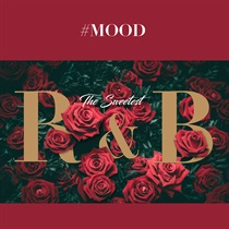 #MOOD - THE SWEETEST R&B COLLECTION
