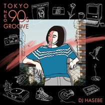 MANHATTAN RECORDS PRESENTS® TOKYO NEO 90s GROOVE