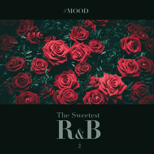 #MOOD - THE SWEETEST R&B COLLECTION VOL.2