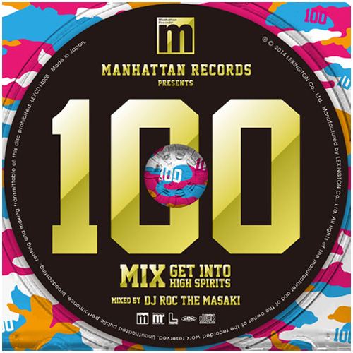 Manhattan Records presents 100MIX Get Into High Spirits mixed by DJ ROC THE MASAKI