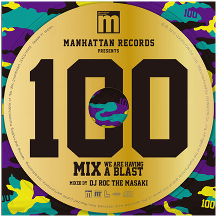Manhattan Records presents 100MIX WE ARE HAVING A BLAST mixed by DJ ROC THE MASAKI