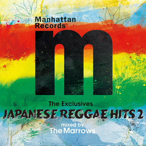 "Manhattan Records ""The Exclusives""Japanese Reggae Hits Vol.2 Mixed By The Marrows"
